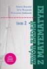 Zbiór zadań z matematyki T.2 praca zbiorowa