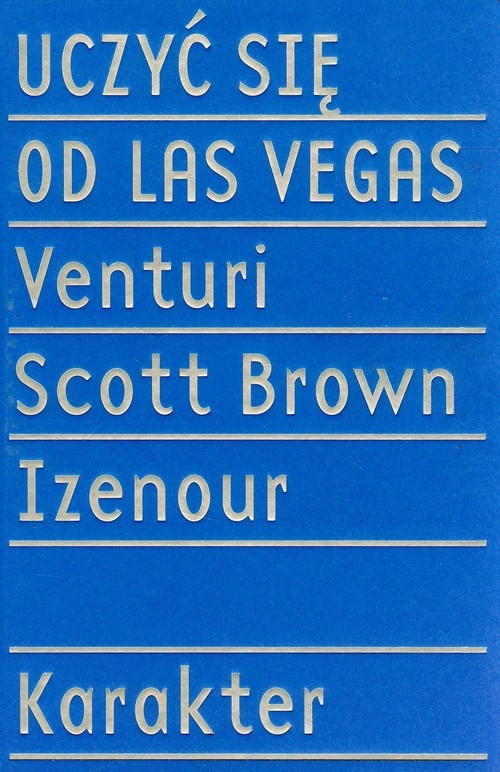 Uczyć się od Las Vegas Venturi Robert, Brown Denise Scott, Izenour Steven