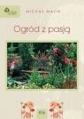 Ogród z pasją Mazik Michał