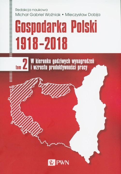 Gospodarka Polski 1918-2018 Woźniak Michał Gabriel,Dobija Mieczysław