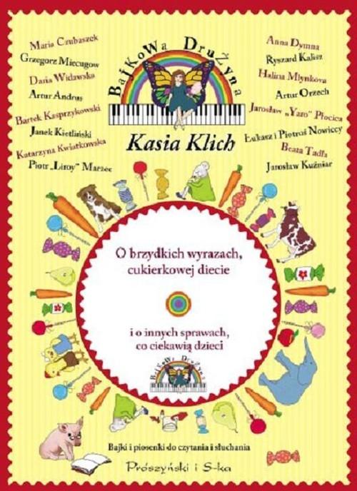 Bajkowa Drużyna O brzydkich wyrazach cukierkowej diecie i o innych sprawach co ciekawią dzieci + CD Klich Kasia