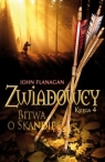 Zwiadowcy. Księga 4. Bitwa o Skandię FLANAGAN JOHN