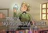 Maria Skłodowska-Curie. Pierwiastki promieniotwórcze