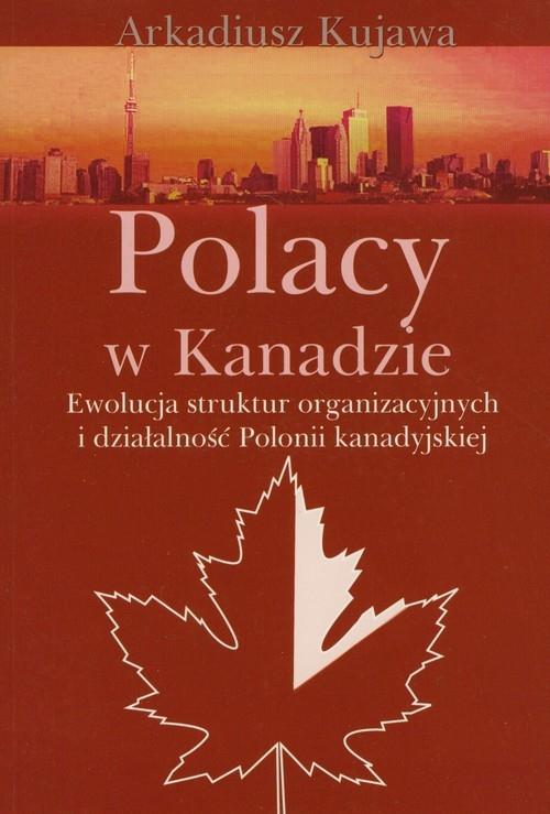 Polacy w Kanadzie Kujawa Arkadiusz