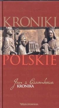 Kroniki polskie. Tom 6. Kronika Jan z Czarnkowa
