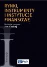 Rynki, instrumenty i instytucje finansowe Czekaj Jan