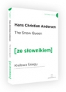 The Snow Queen / Królowa Śniegu z podręcznym słownikiem angielsko-polskim Andersen Hans Christian