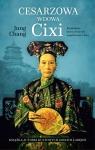 Cesarzowa wdowa Cixi Konkubina która stworzyła współczesne Chiny Chang Jung