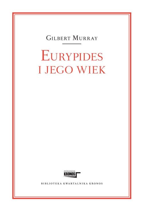 Eurypides i jego wiek Murray Gilbert