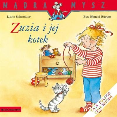 Mądra Mysz. Zuzia i jej kotek Schneider Liane,Wenzel-Burger Eva