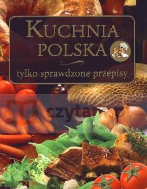 Kuchnia polska. Tylko sprawdzone przepisy Marzena Wasilewska