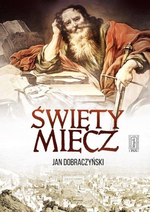 Święty Miecz Dobraczyński Jan
