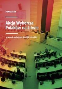 Akcja Wyborcza Polaków na Litwie Sobik Paweł