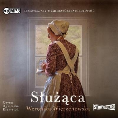 Służąca (Audiobook) Weronika Wierzchowska