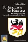 Od Kaszubów do Niemców Tożsamość Słowińców z perspektywy Filip Mariusz