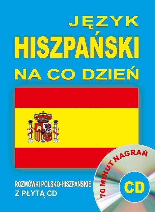 Język hiszpański na co dzień Rozmówki polsko-hiszpańskie+CD