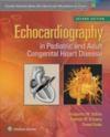 Echocardiography in Pediatric and Adult Congenital Heart Disease Patrick O'Leary, Frank Cetta, Benjamin Eidem