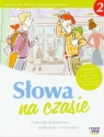 Słowa na czasie 2 Podręcznik do kształcenia językowego z ćwiczeniami