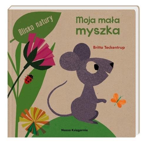 Moja mała myszka Teckentrup Britta