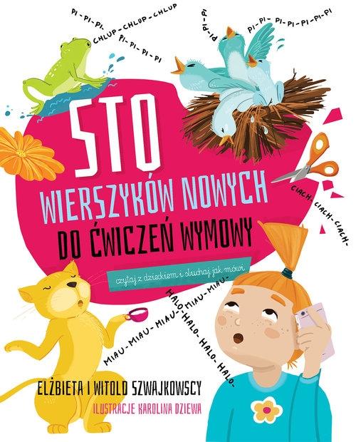 Sto wierszyków nowych do ćwiczeń wymowy Szwajkowska Elżbieta, Szwajkowski Witold