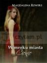W MROKU MIASTA. CIENIE Magdalena Rewers
