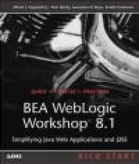 BEA WebLogic Workshop 8.1 Kick Start Albert J. Saganich, Tom Hardy, Lawrence H. Kaye