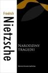 Narodziny tragedii Nietzsche Friedrich