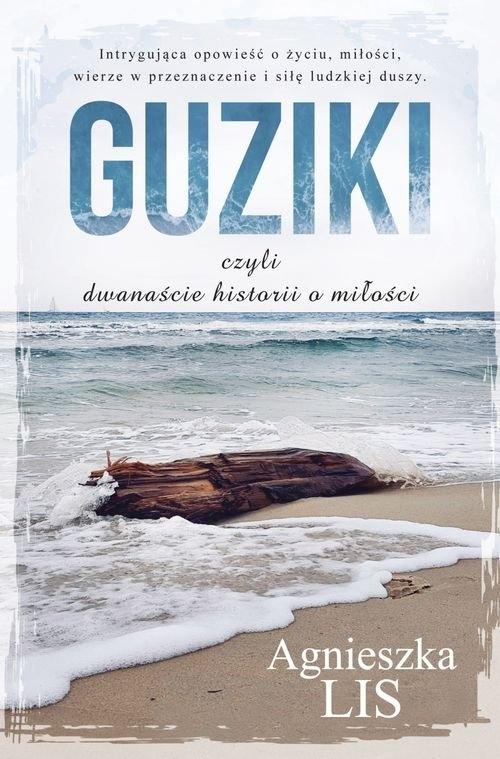 Guziki, czyli dwanaście historii o miłości Lis Agnieszka