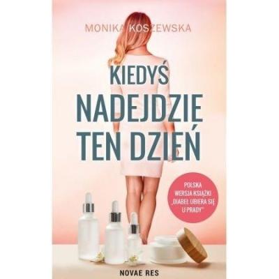 Kiedyś nadejdzie ten dzień Monika Koszewska