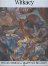 Witkacy. Wielka kolekcja sławnych malarzy. Tom 43