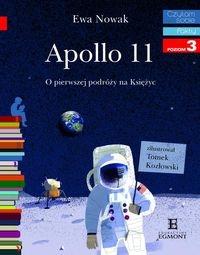 Czytam sobie. Apollo 11. O pierwszym lądowaniu na Księżycu. Nowak Ewa