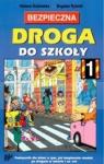 Bezpieczna droga do szkoły 1 Podręcznik dla dzieci o tym, jak Gutowska Helena,Rybnik Bogdan