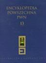 Encyklopedia Powszechna PWN Tom 13