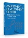 Assessment Development Center Projektowanie procesu i narzędzi oceny Nikodemska Sabina