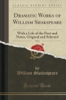 Dramatic Works of William Shakspeare, Vol. 6