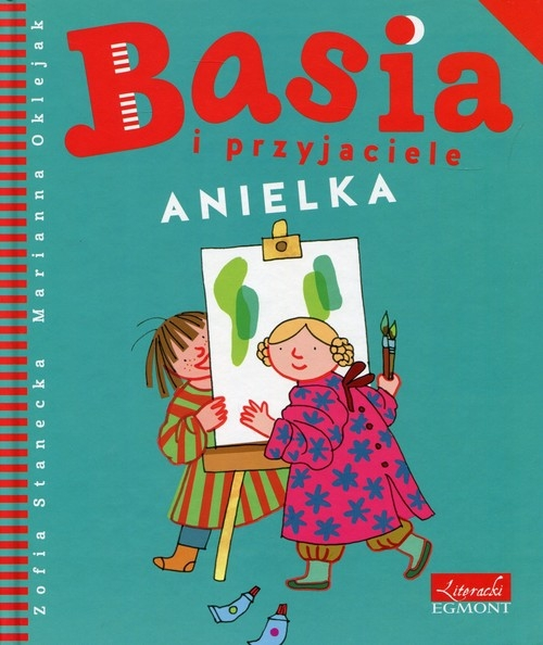 Basia i przyjaciele Anielka Stanecka Zofia