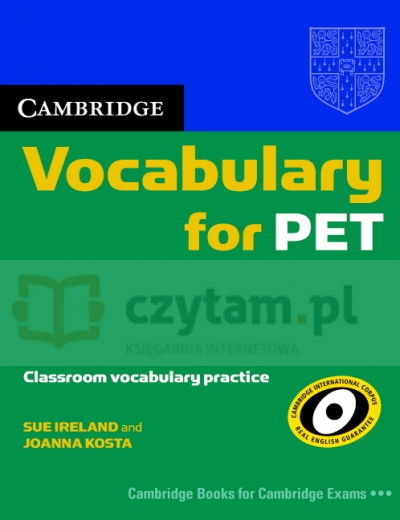 Cambridge Vocabulary for PET Edition without answers Ireland Sue, Kosta Joanna