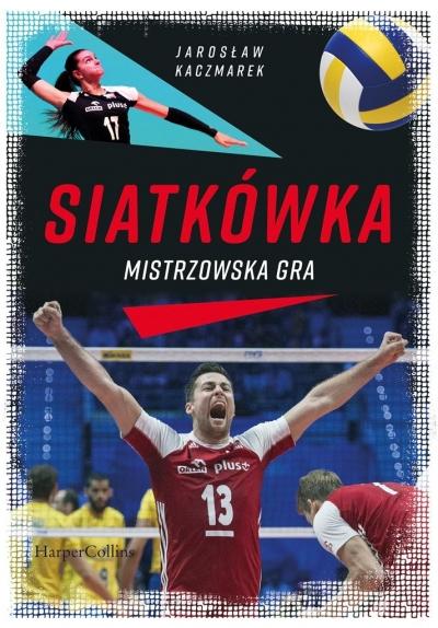 Mistrzowska gra. Siatkówka Kaczmarek Jarosław