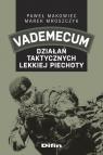 Vademecum działań taktycznych lekkiej piechoty Makowiec Paweł, Mroszczyk Marek