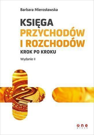 Księga przychodów i rozchodów krok po kroku Mierosławska Barbara