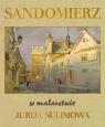 Sandomierz w malarstwie Jurija Sulimowa praca zbiorowa