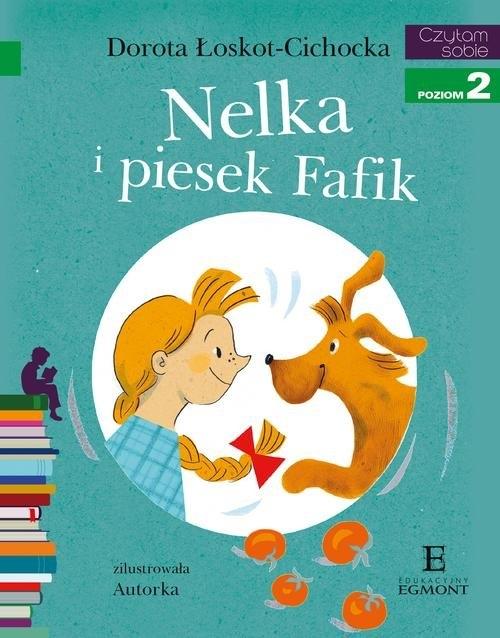 Czytam sobie Nelka i piesek Fafik Łoskot-Cichocka Dorota