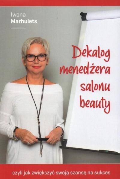 Dekalog menedżera salonu beauty Iwona Marhulets