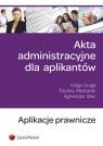 Akta administracyjne dla aplikantów Uryga Kinga, Mielcarek Paulina, Stec Agnieszka
