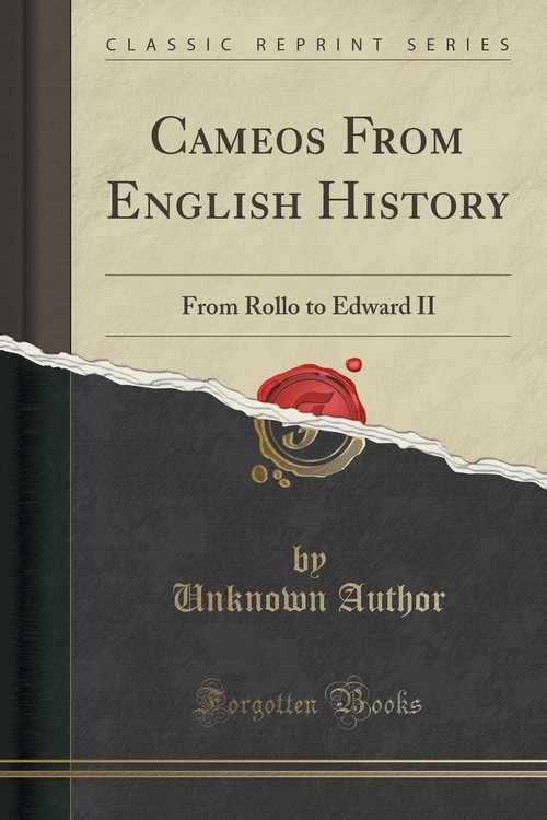 Cameos From English History Author Unknown