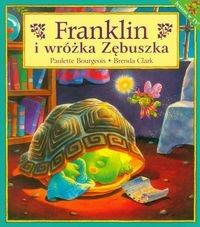 Franklin i wróżka Zębuszka Bourgeois Paulette, Clark Brenda