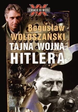 Tajna wojna Hitlera Wołoszański Bogusław