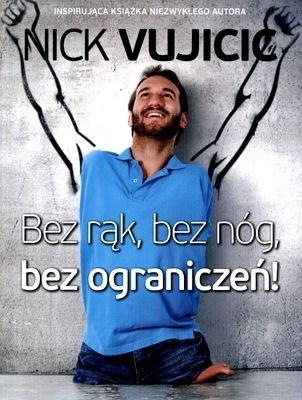 Bez rąk bez nóg bez ograniczeń Vujicic Nick