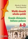 Wielki słownik włosko-polsko A-D Grande dizionario italiano-polacco. A-D Kardyni M. A. Rogoziński P.