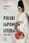Polski japonizm literacki 1900-1939 Deja Katarzyna